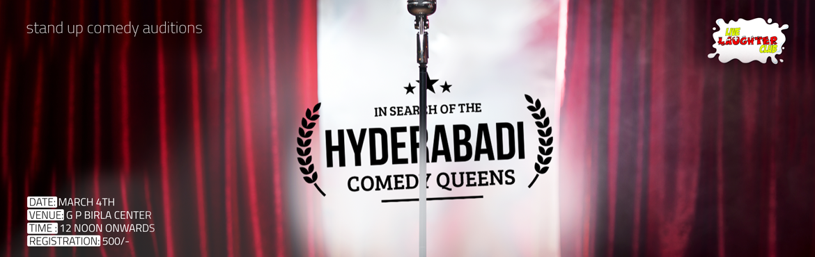 Book Online Tickets for Hyderabadi Comedy Queen, Hyderabad. Join us in our quest to search for our very own Hyderabadi Comedy Queen. If you think you have it in you, then register for the auditions right away. Winners of the auditions will have a day of rehearsals before the big day when they would perform in