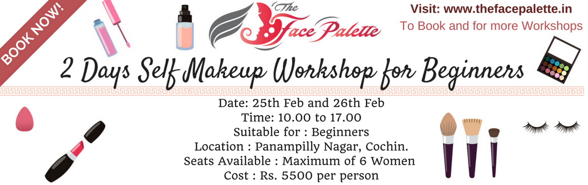 Book Online Tickets for 2 Days Self Makeup Workshop for Beginner, Kochi. This will be a 2 Days Self Makeup Workshop for Beginners on the 25th Feb and 26th Feb Weekend at Panampilly Nagar, Cochin. This session currently is open for a Maximum of 6 Women who are freshers in makeup and wish to know more about products and tec