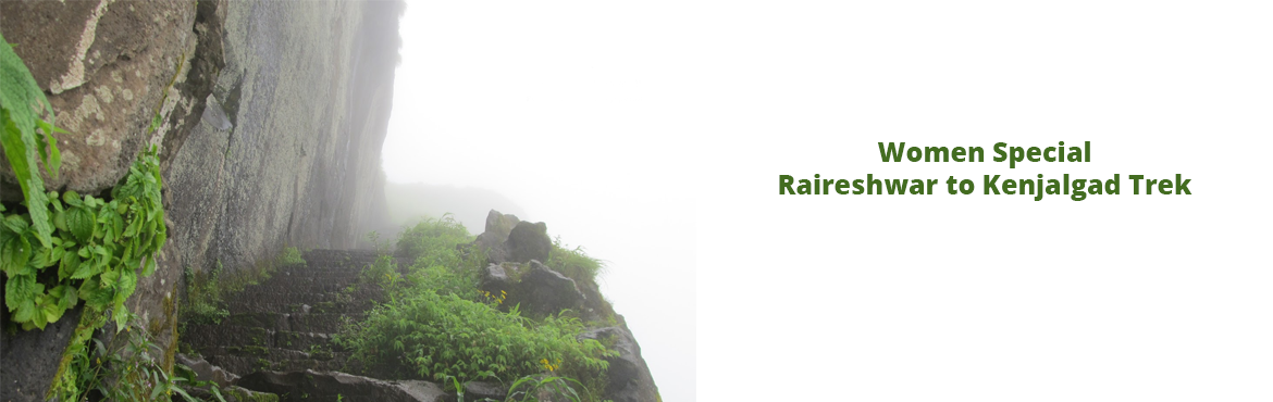 "Book Online Tickets for Women Special: Raireshwar to Kenjalgad T, Pune. Event Deionedit   ""Raireshwar to Kenjalgad Trek"" Date: 4th & 5th Feb, 2017 Women Special Event Raireshwar is situated in Bhor Taluka near Pune, India, 82 km away. It is situated in between various hills and forts such as Kenjalga"