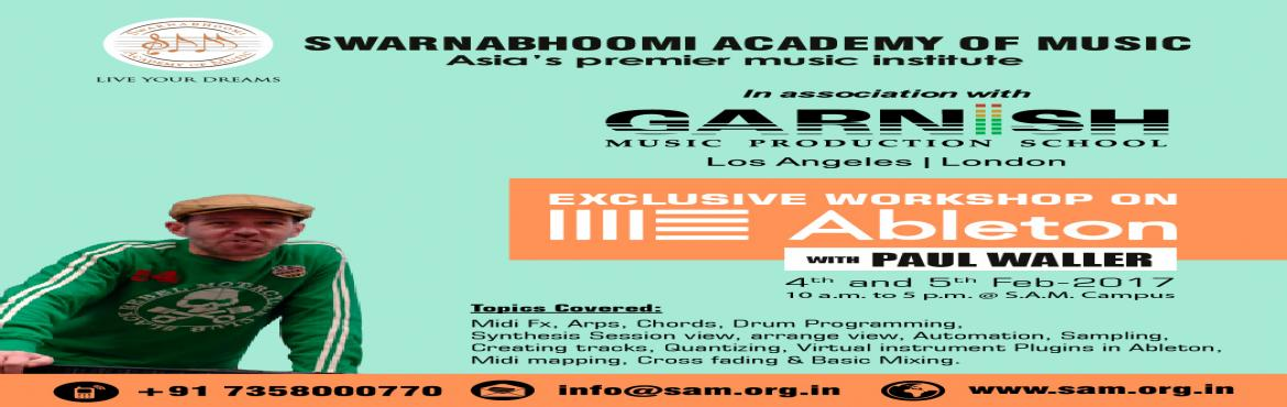 Book Online Tickets for Ableton Live workshop , Kancheepur. Swarnabhoomi Academy of Music, Asia's Premier Music Institute based in association with Garnish Music Production, London calls all budding music producers to join us on an exclusive two days Ableton Live Workshop with Internationally acclaimed