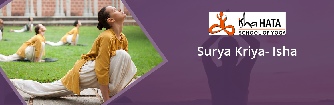 "Book Online Tickets for Surya Kriya- Isha, Dombivli. Surya Kriya is a potent yogic practice of tremendous antiquity, designed as a holistic process for health, wellness, and complete inner wellbeing. ""Surya"" means ""sun"", and ""Kriya"" means ""inner energy process&"