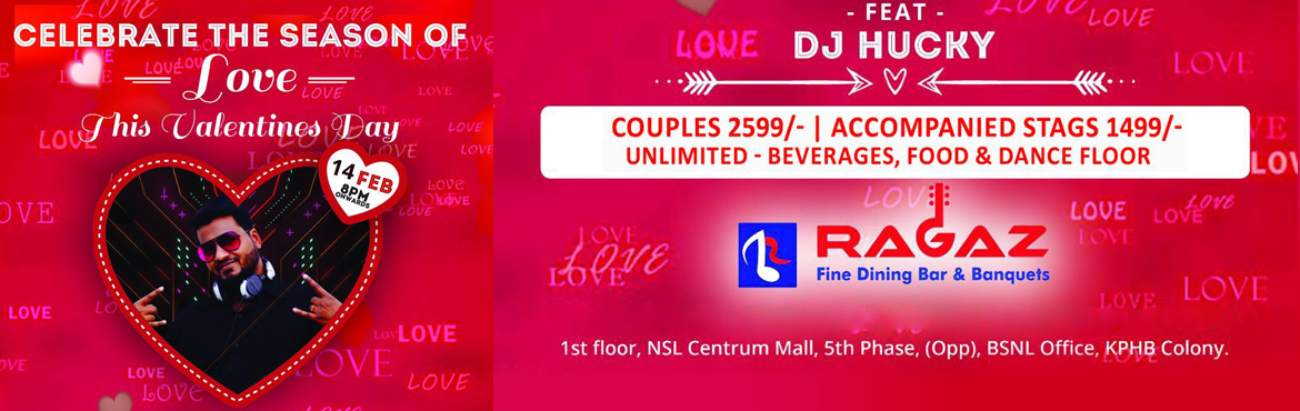 Book Online Tickets for Celebrate The Season Of Love This valent, Hyderabad. DJ Huckeyfrom Hyderabad- Use to play Bollywood & Hollywood Remix Celebrate The Season Of Love This valentine's day Dance floor, Welcome drinks, Unlimited food & Beverages. Allowing couples.
