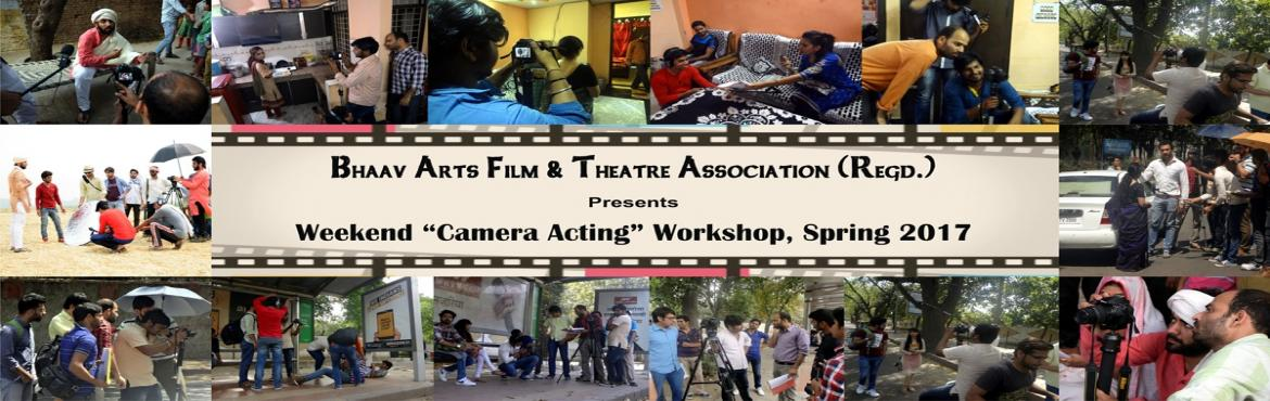 Book Online Tickets for Weekend Camera Acting Workshop, Spring 2, NewDelhi. WEEKEND CAMERA ACTING WORKSHOP, Spring2017(For Both Fresher & Experienced) Camera not only helps in being famous, but it also helps you to learn from your mistakes, it makes you hardworking, improves your patience and teaches you how to giv