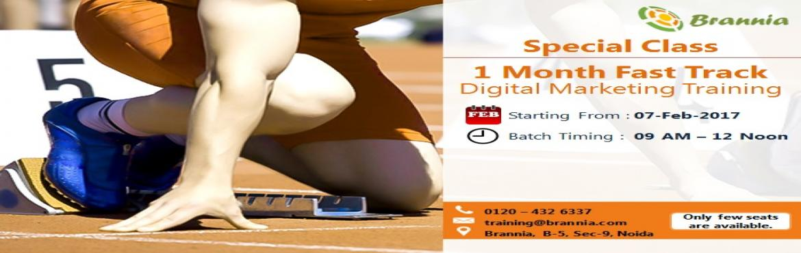 Book Online Tickets for 01 Month Fast Track Digital Marketing Tr, Noida. With continuous efforts in developing future Digital Marketers, Brannia is offering 01 month Fast Track Digital Marketing Training to all interested Digital Enthusiasts. With 12 hours session a week, we aim to polish candidates with skills required b
