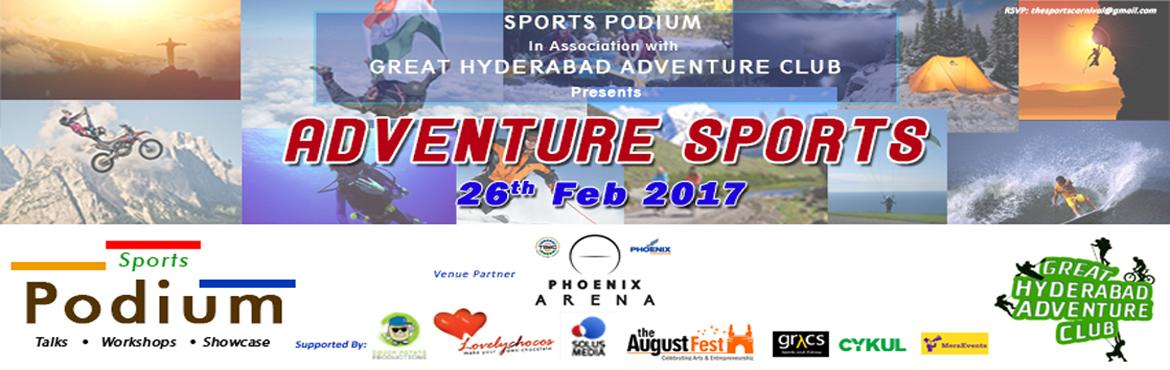 Book Online Tickets for The Sports Podium - Adventure Sports, Hyderabad.   ADVENTURE SPORTS is the 2nd Edition of \