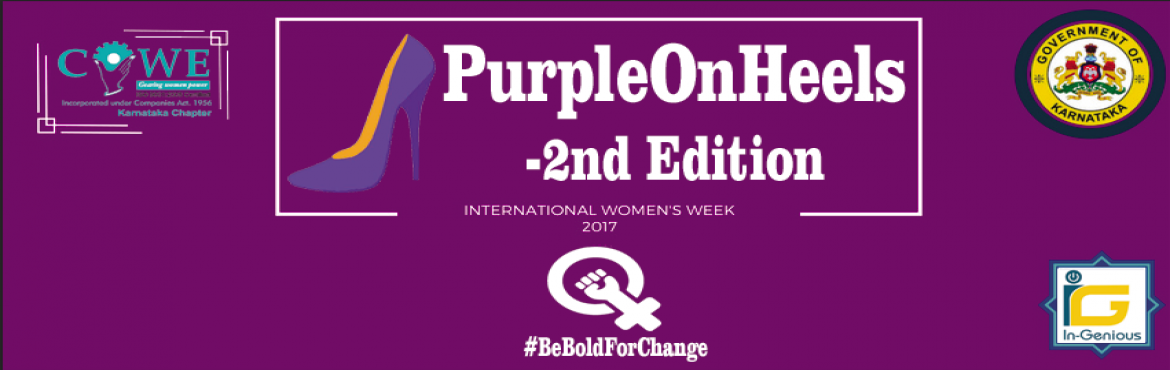 "Book Online Tickets for Purpleonheels Walkathon 2nd Edition-Cele, Bengaluru. This event will raise awareness on this year's theme ""#BeBoldForChange"" which will consist of eminent women participants. In line with this year's theme, Confederation of Women Entrepreneurs-Karnataka Chapter feels that this i"