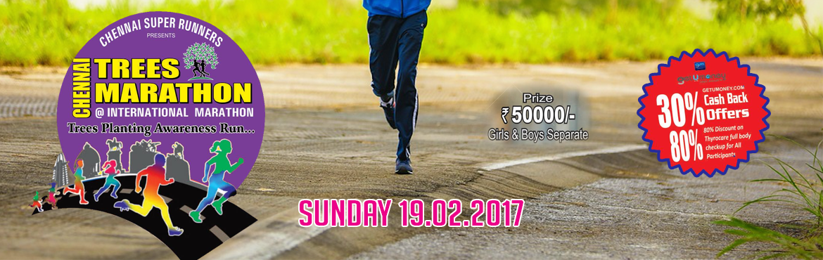Book Online Tickets for Chennai Trees Marathon - Trees Planting , Chennai. CHENNAI TREES MARATHON is an event organised by CHENNAI SUPER RUNNERS, sponsored by CTV Communication. Now it's time to start running and know the value of time, health and fitness. It is not only set with the motto to spread awareness of healt