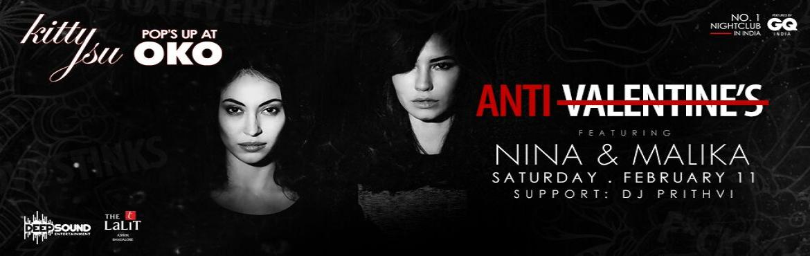 Book Online Tickets for Pre Valentine Bash with NINA x MALIKA at, Bengaluru. #KittensPlanning to get naughty this Valentine\'s Day?Well. India\'s No.1 Nightclub Kitty Su is coming to Bengaluru right before you get busy with India\'s Hottest Female DJ Duo - NINA & MALIKA.Along with the Likes of DJ Prithvi.Th