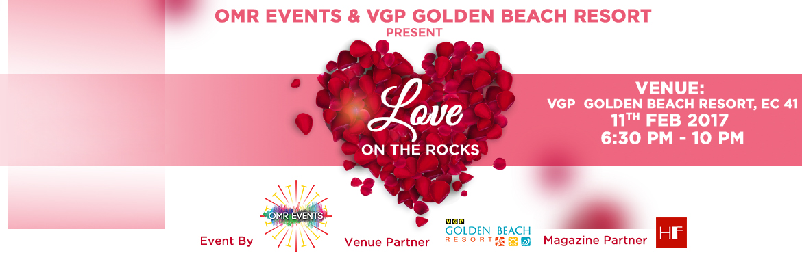Book Online Tickets for Love On The Rocks - A Pre Valentines Day, Chennai. 'Couples Only' Party Celebrate love at the Pre Valentine\'s Day Bash at VGP Golden Beach Resorts!  Dance the night away with a DJ as well as a Live Band while you enjoy a candlelight dinner with your loved one. Enjoy the \