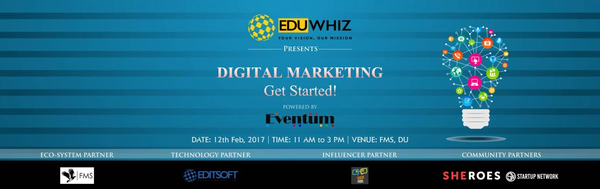 Book Online Tickets for Digital Marketing, Get Started Now, NewDelhi. Eduwhiz in collaboration with Eventum is bringing a complete refreshers workshop on Digital Marketing. We invite all the students, entrepreneurs, SMEs, Marketing Managers and everyone who is passionate and get their hands into the world of Digital Ma