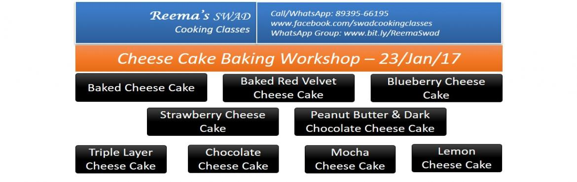 Book Online Tickets for Cheese Cake Making Workshop, Chennai. Reema\'s Swad Cooking Classes schedules Exotic Cheese Cakes making workshop... 〰〰〰〰〰〰〰〰 ♦Date: 24th Feb ♦Timing 11-3 PM  Following would be taught in the workshop: ♦ Baked Cheese Cake  ♦ Baked Red Velvet Cheese