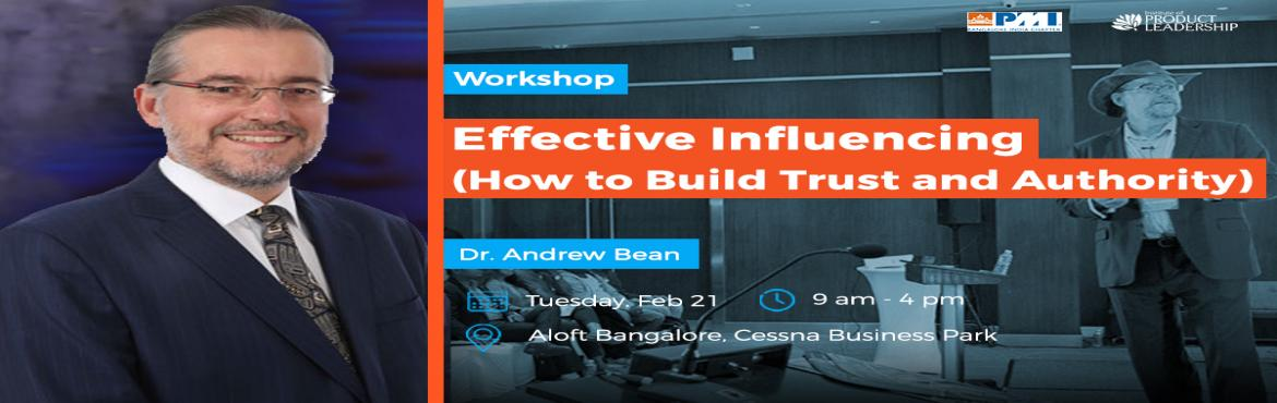 Book Online Tickets for IPL- PMI Workshop on Effective Influenci, Bengaluru. PMI's Bangalore chapter is excited to bring you a training programme onEffective Influencing (How to Build Trust and Authority)by Dr.Andrew Bean in partnership with Institute of Product Leadership. The workshop is based on Cialdini&