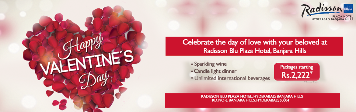 Celebrate the day of love in Radisson Blu Plaza Banjara Hills