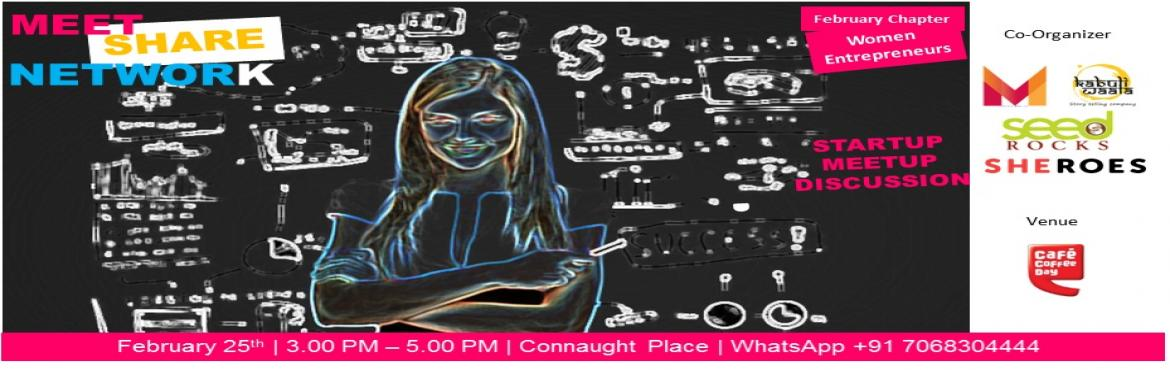 Book Online Tickets for Meet.Share.Network for Womentreprenuers, NewDelhi. Calling Womentrepreneurs | Come | Share Ideas | Discuss Startup Issues | Stories | or Anything  in a Very Informal Way @ Coffee Startupreneurs don\'t just need funds, they need guidance   The - How\'s | When\'s | What\'s | What to