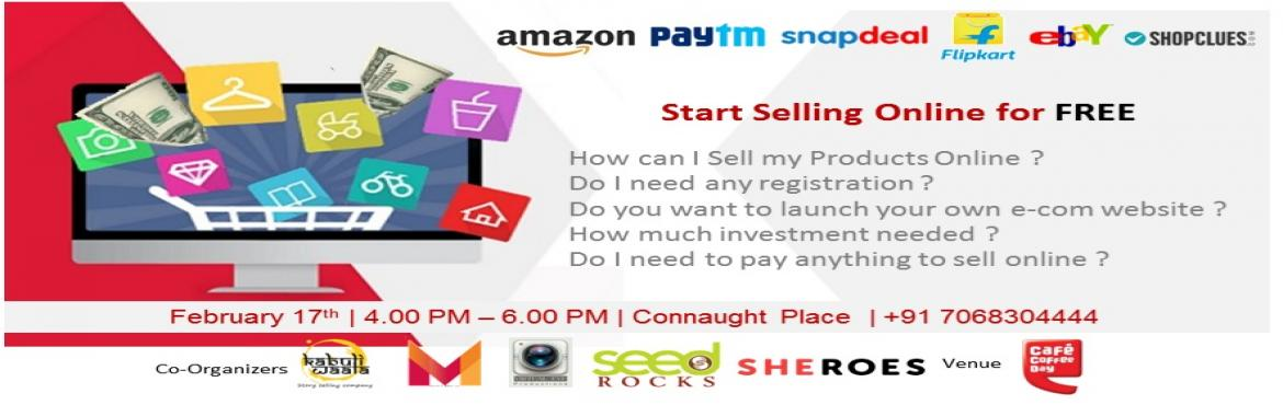 Book Online Tickets for Start Selling Online for FREE, NewDelhi. Hello Delhi, We are coming up with yet another round of \