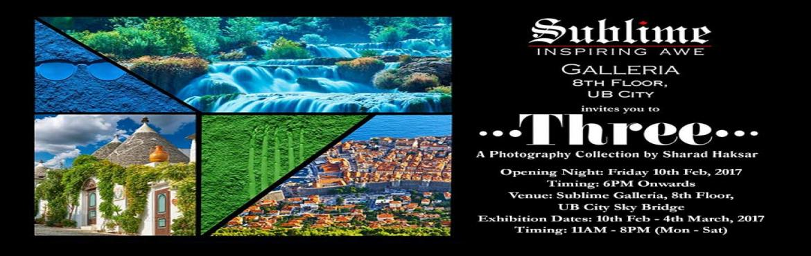 Three, a Photography Exhibit by Sharad Haksar