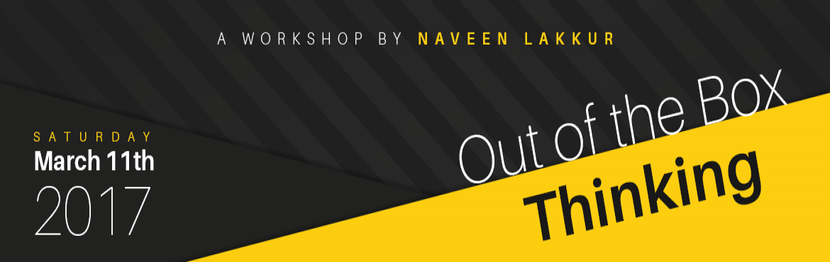 Book Online Tickets for Out of the Box Thinking- A Workshop by N, Bengaluru. \'Out of the Box Thinking\' WorkshopEnabling Innovative Thinking  Tickets SOLD OUT! Thank you for the overwhelming response! This workshop aims to inspire, empower, and equip you with the knowledge, skills, and confidence you need to think innov
