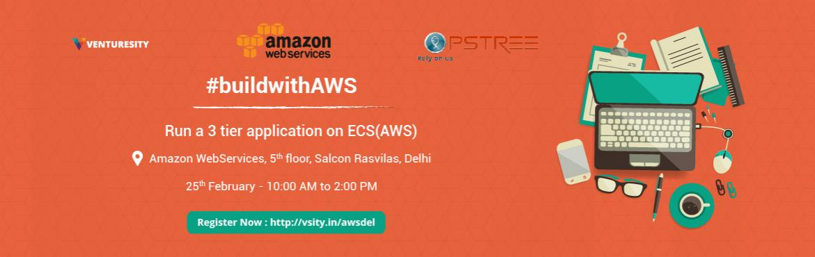 Book Online Tickets for BuildwithAWS and Run a 3 tier applicatio, NewDelhi. About #buildwithAWS: One of the world\'s most powerful hosting platform, Amazon Web Services, needs to be harnessed in order to create high performance apps, sites and programs. We introduce a new series of LearnUps teaching you the capabilities and