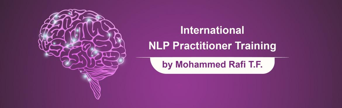 Book Online Tickets for International NLP Practitioner Training, Bengaluru. International NLP Practitioner Training We Take Only A Maximum Of 16 Participants For Our Program And And This Is Our Quality Guarantee For You You Know To Give You Maximum Individual Attention And High Value. \