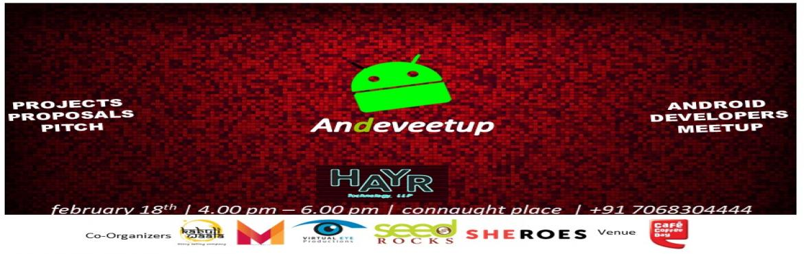 Andeveetup- Android Developers Meetup by Hayr Technology,LLP