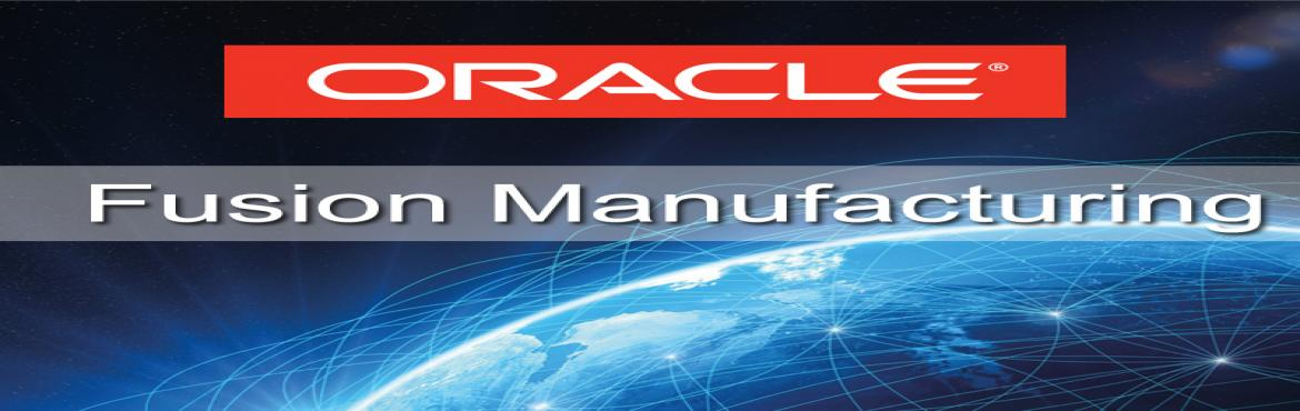 Oracle Fusion Manufacturing training Hyderabad - Hyderabad