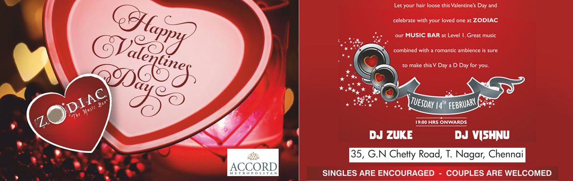 Book Online Tickets for valentines day Feb 14 Afternoon party , Chennai. Valentine\'s Day Feb 14 Evening Party @ Zodiac (Pub) - The Accord Metropolitan Entry Fee RS.1500/- Cover Charge 1500/- Timing , 12.00 PM to 05 .00 PM Ladies walking free and Free drinks for Ladies *