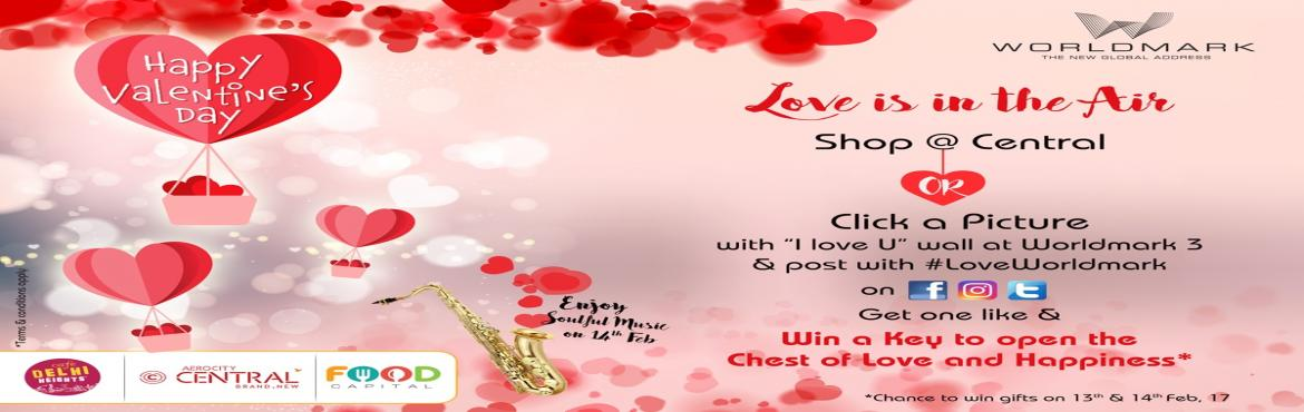 Win the key to Open the Chest of love and Happiness  at Worldmark on 14th Feb 2017