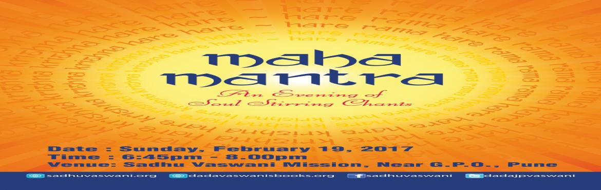 Book Online Tickets for Maha Mantra Kirtan Yagna - 19 February 2, Pune. A program of Soul-stirring chants by accomplished group of singers on Ocassion of Thanksgiving Week. Starts from 6.45 PM to 8.00 PM on 19 February 2017 at Sadhu Vaswani Mission, Pune.  All are invited with family & friends! About Thanksgiving Wee
