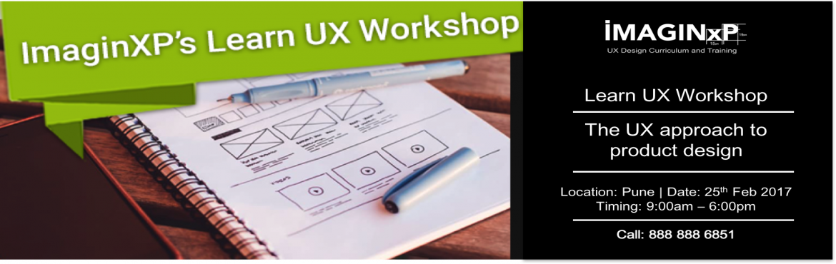 Book Online Tickets for ImaginXP Learn UX Workshop, Pune. Successful products are defined by the user experience that they delivery to their users. Understanding users, defining problem statements and using design as an approach for problem solving is the basis of user experience design. In this immersive o