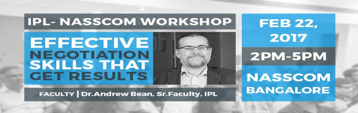Book Online Tickets for IPL- NASSCOM Workshop, Bengaluru.      Deion Powerful negotiating is a life skill, with benefits outside the business world. Successful negotiation comes through managing the process and effective execution. When you master it, conflicts get resolved easily and opportunities open up.