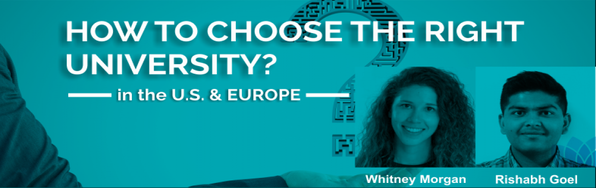 How to choose the right University in the US and Europe