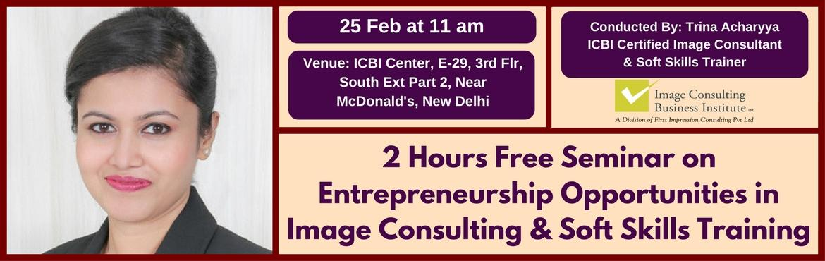 Book Online Tickets for Entrepreneurship Opportunities in Image , NewDelhi. A must attend ICBI Seminar for thoseaspiring to be entrepreneurs in Image Consulting & Soft Skills Training. Who should attend?  Women on sabbatical, looking for self-employment opportunities Housewives, looking for self-employment opportun