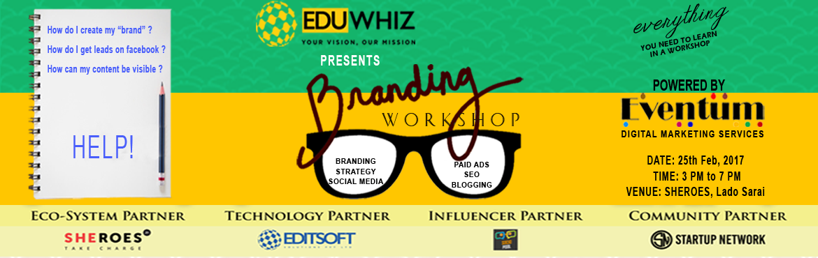 Book Online Tickets for Branding Workshop, NewDelhi. Eduwhiz in collaboration brings to you BRANDING CHARCHA. A four-hour intense workshop on aspects of digital marketing & branding, it will also give insights on how to use Social Media powerfully and to make the most out of it!  Course Module- 1.