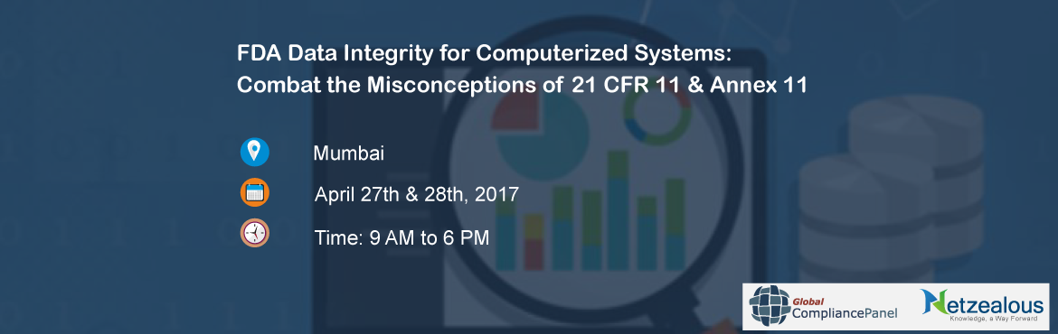 FDA Data Integrity for Computerized Systems Combat the Misconceptions of 21 CFR 11 and Annex 11