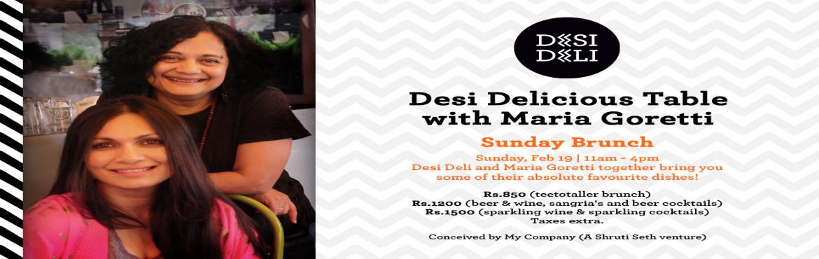 Book Online Tickets for Desi Delicious Table with Chef Maria Gor, Jogeshwari. We\'ve always given you a one-of-a-kind menu - now Desi Deli brings you a one-of-a-kind brunch: The \'Desi Delicious Table\' - every Sunday, through the month, where chefs we love join up with us with their personal favourite recipes (and of course y