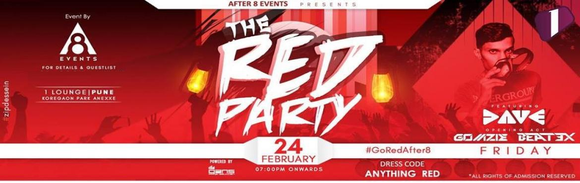 Book Online Tickets for The Red Party - 24th Feb at 1 Lounge, Pune.