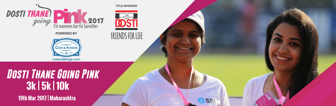 Book Online Tickets for Dosti Thane Going Pink Powered By Cox an, Thane. The Pinkathon, founded by Milind Soman Actor/Super Model/Fitness Enthusiast organized by the United Sisters Foundation and conceived as more than just a running event, will see a participation of more than 60,000 women across 8 cities.  Rig