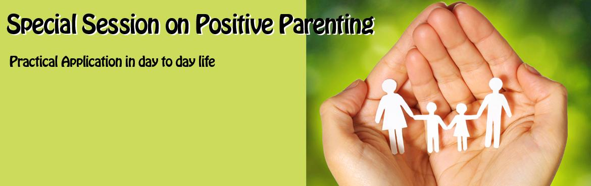 Special Session on Positive Parenting through Modern Psychology