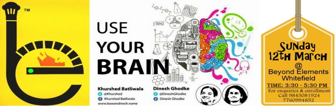 Use your Brain Workshop and Special High Tea with Khurshed Batliwala(Bawa) and Dinesh Ghodke