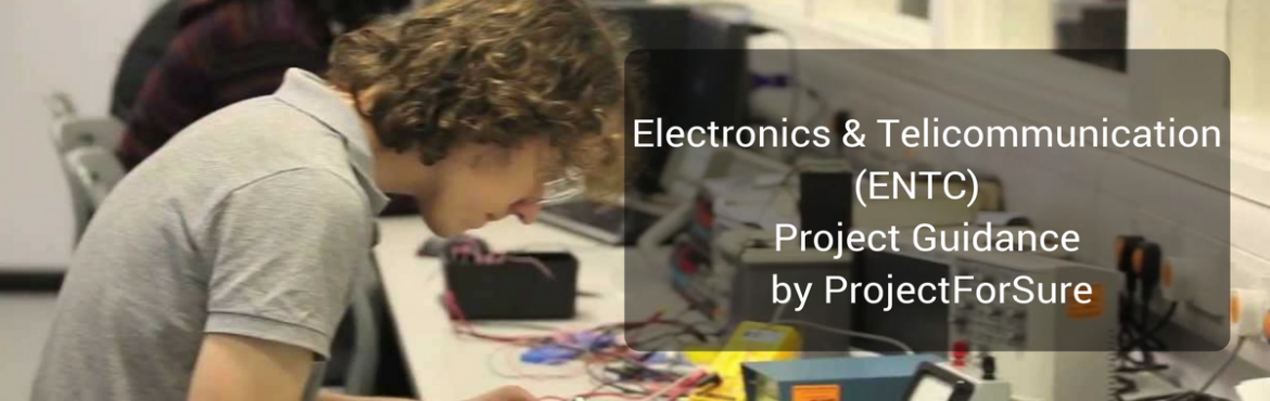 Final Year Enginnering Electronics - Telecommunication (ENTC) Projects Guidance in Pune