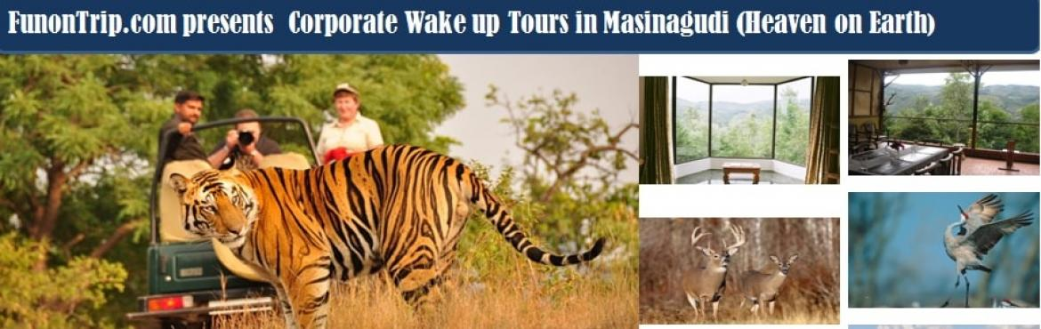 Book Online Tickets for FunonTrip Wakeup Adventure Tours, Masinagudi. Why AFRICA - FunonTrip.com presents corporate wake up tours in Masinagudi for group bookings contact 90943 50980.  For online bookings - http://funontrip.com/Web/book_ticketgoose_campaign.php?id=14  FunonTrip.com proudly presents Wakeu