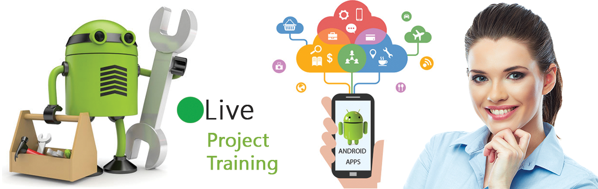 Book Online Tickets for Live Project Training on Android, Noida. We welcome all the students and professionals interested in learning Android. Please come and attend a free demo class. Have a look on our class schedule and find the best suited class that you would like to attend. Free Demo Class: February 25, 2017
