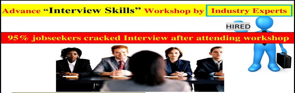 Book Online Tickets for Interview Skill Workshop, Pune. 1. How to prepare for interview? 2.Things you should know before interview? 3.Body language? 4.Do's and Don'ts? 5.Answering commonly asked questions? 6.How to influence recruiters? Facilitators: Abhay Chavan: 18 years industry experi