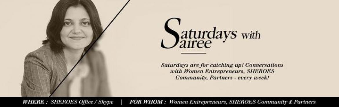 Book Online Tickets for Saturdays with Sairee Delhi 2017, NewDelhi.   Conversations with Women Entrepreneurs, SHEROES Community, Partners - every week!  Where:SHEROES Office / Skype  For Whom:Women Entrepreneurs, SHEROES Community and Partners  How:Sign up using link gi