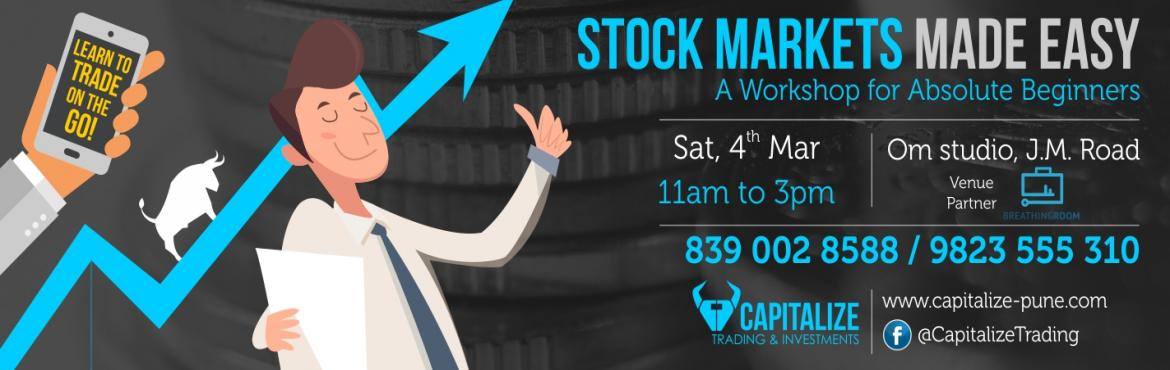 Book Online Tickets for  Stock Markets Made Easy_4th March 2017, Pune.       Learn how to invest SAFELY in the stock Markets.Period   If you Find yourself saying I dont understand JackSh****t the Stock Markets this workshop is for you!     An informative yet fun weekend workshop on investing In