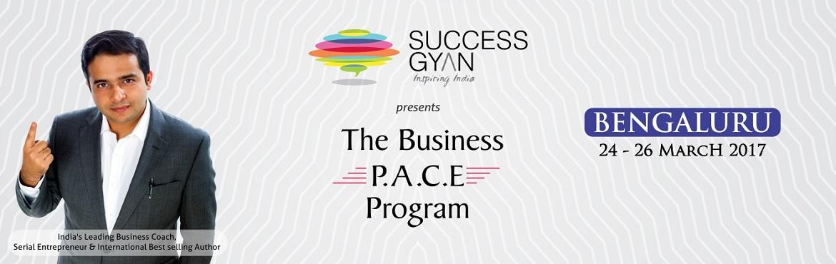 Book Online Tickets for BUSINESS PACE  24-26 March 2017, Bengaluru.      What is the Business P.A.C.E Program ?            Most entrepreneurs are self-employed and not business owners. Why do we say this? Self-employment is a scenario where the buck stops at the entrepreneur and the business needs the entreprene