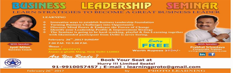 Book Online Tickets for BUSINESS LEADERSHIP SEMINAR, NewDelhi.