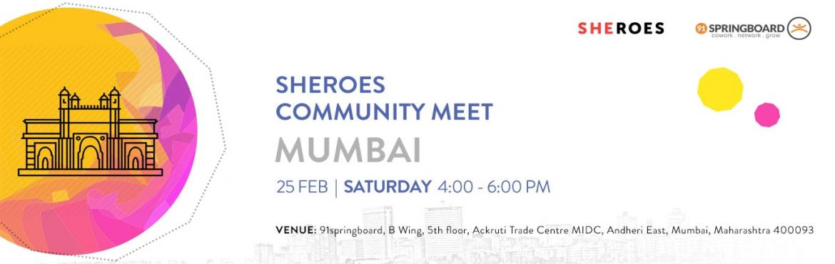 Book Online Tickets for SHEROES Community Meet Mumbai 2017, Mumbai. It is time to interact and talk about things that matter – Opportunities, Entrepreneurship, Role models, Inspiration, Work Life Balance and a lot more.Get, Set and Grow with the SHEROES Community Meet What you Get?  Everything about being work