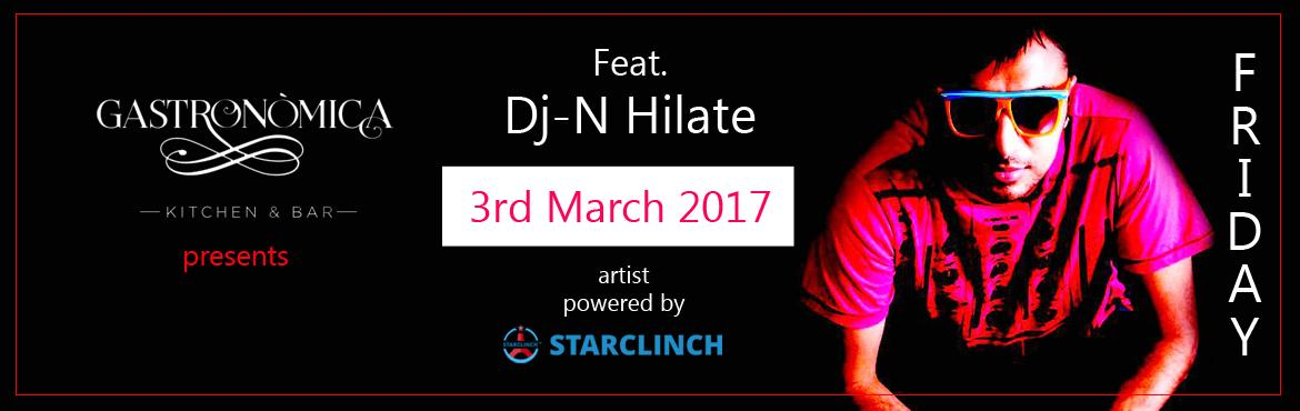 N HILATE DJ at Gastronomica - Powered by StarClinch