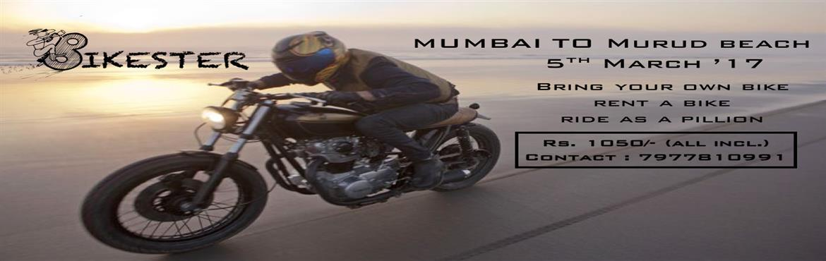 Book Online Tickets for Motorcycle ride to Murud beach, Mumbai.  Did you ever ride your bike on the beach?Riding with a salty breeze on your face just beyond the reach of the sea waves is a rejuvenating experience Also, did you know there is a sea fort which is the only fort along India's western